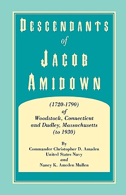 Image for Descendants of Jacob Amidown, (1720-1790) of Woodstock, Connecticut, and Dudley, Massachusetts (to 1930)