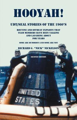 Image for Hooyah! UDT/Seal, Stories of the 1960s: Routine and Offbeat Exploits That Team Members Have Been Talking and Laughing About for Years. Some Are Humorous and Some Are Not. Second Edition