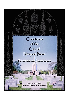 Image for Cemeteries of the City of Newport News, Formerly Warwick County, Virginia