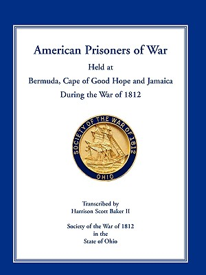 Image for American Prisoners of War Held at Bermuda, Cape of Good Hope and Jamaica During the War of 1812
