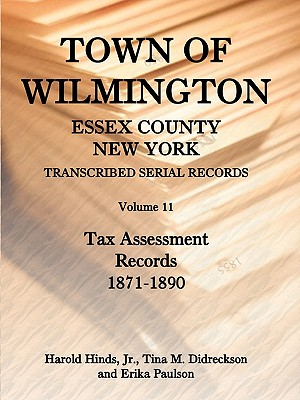 Image for Town of Wilmington, Essex County, New York, Transcribed Serial Records, Volume 11, Tax Assessment Records, 1871-1890