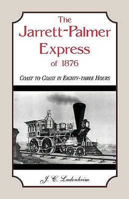 Image for The Jarrett-Palmer Express of 1876, Coast to Coast in Eighty-Three Hours