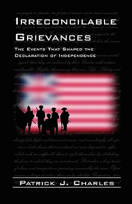 Image for Irreconcilable Grievances: The Events that Shaped the Declaration of Independence