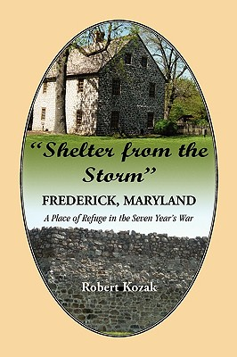 Image for Shelter From the Storm: Frederick - A Place of Refuge in the Seven Year's War