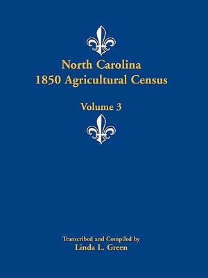 Image for North Carolina 1850 Agricultural Census: Volume 3