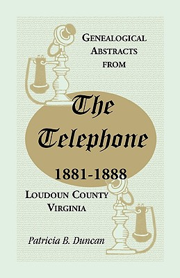 Image for Genealogical Abstracts from the Telephone, 1881-1888, Loudoun County, Virginia