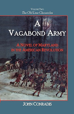 Image for A Vagabond Army: A Novel of Maryland in the American Revolution; Volume Two of The Old Line Chronicles