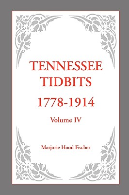 Image for Tennessee Tidbits, 1778-1914, Volume IV