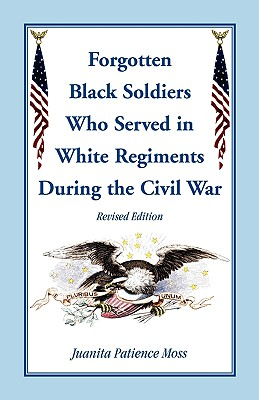 Image for The Forgotten Black Soldiers in White Regiments During The Civil War, Revised Edition