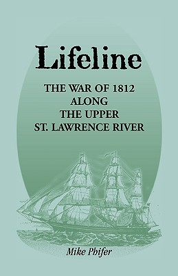 Image for Lifeline: The War of 1812 Along the Upper St. Lawrence River