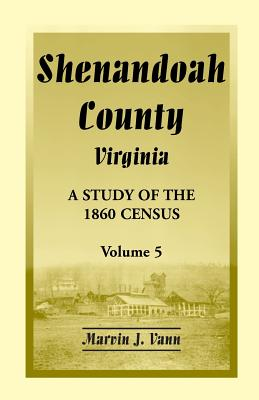 Image for Shenandoah County, Virginia: A Study of the 1860 Census, Volume 5