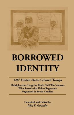 Image for Borrowed Identity: 128th United States Colored Troops