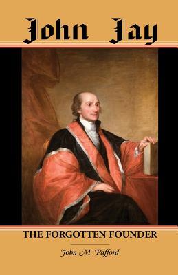Image for John Jay: The Forgotten Founder