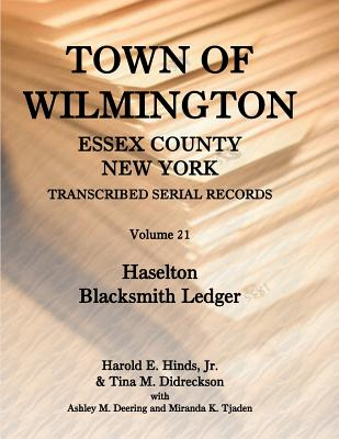 Image for Town of Wilmington, Essex County, New York , Transcribed Serial Records, Volume 21, Haselton Blacksmith Ledger