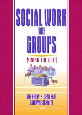 Image for Social Work with Groups: Mining the Gold