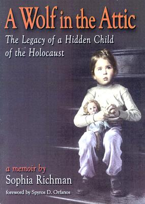 Image for A Wolf in the Attic: The Legacy of a Hidden Child of the Holocaust