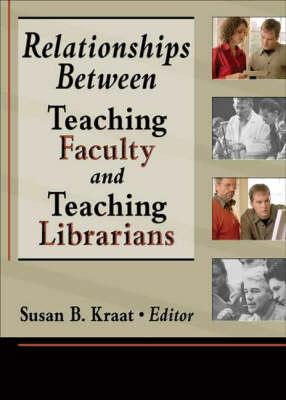 Image for Relationships Between Teaching Faculty And Teaching Librarians (Paperback)