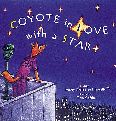 Coyote in Love With a Star: Tales of the People, De Montano, Marty Kreipe