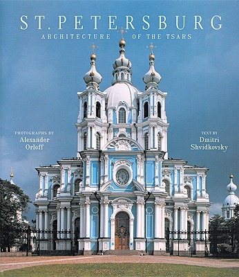 Image for St. Petersburg: Architecture of the Tsars (First Edition)