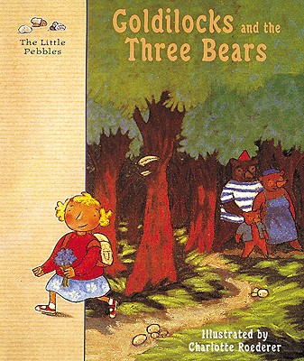Image for Goldilocks and the Three Bears: A Classic Fairy Tale (Little Pebbles)