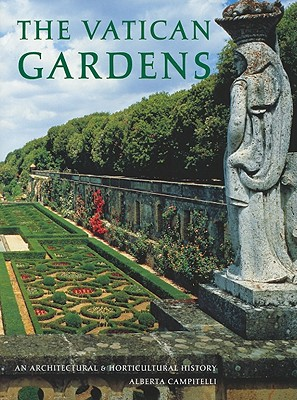 Image for The Vatican Gardens: An Architectural and Horticultural History