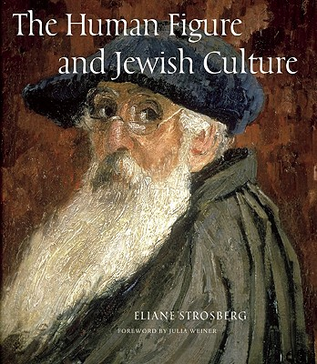 The Human Figure and Jewish Culture, Strosberg, Eliane