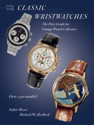 Image for Classic Wristwatches 2014-2015: The Price Guide for Vintage Watch Collectors