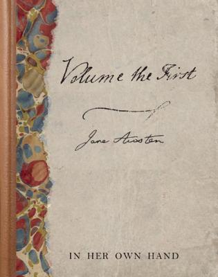 Image for VOLUME THE FIRST BY JANE AUSTEN: IN HER OWN HAND INTRODUCTION BY KATHRYN SUTHERLAND