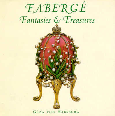 Image for FABERGE : FANTASIES & TREASURES