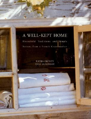 Image for A Well-Kept Home : Household Traditions and Simple Secrets from a French Grandmother