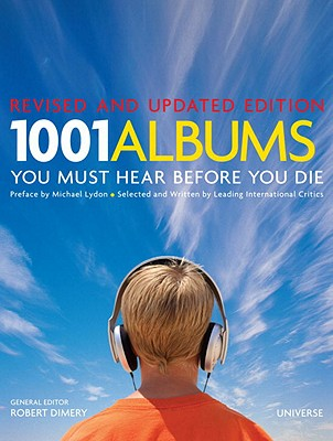 Image for 1001 Albums You Must Hear Before You Die: Revised and Updated Edition