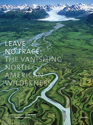 Image for Leave No Trace: The Vanishing North American Wilderness