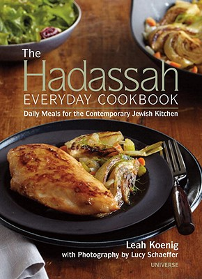 The Hadassah Everyday Cookbook: Daily Meals for the Contemporary Jewish Kitchen, Koenig, Leah And  Lucy Schaeffer And  Joan Nathan