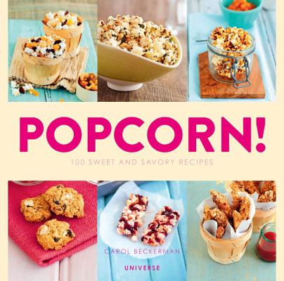 Image for Popcorn!: 100 Sweet and Savory Recipes