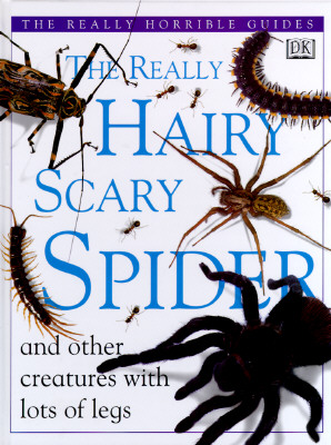 Image for REALLY HAIRY SCARY SPIDER AND OTHER CREATURES WITH LOTS OF LEGS
