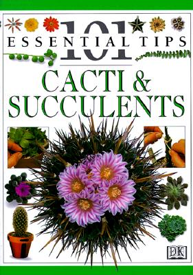 Image for 101 Essential Tips: Cacti & Succulents