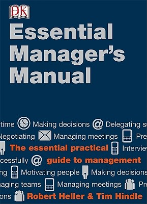 Essential Managers Manual, Heller, Robert; Hindle, Tim