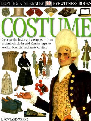 Eyewitness: Costume, L Rowland-Warne