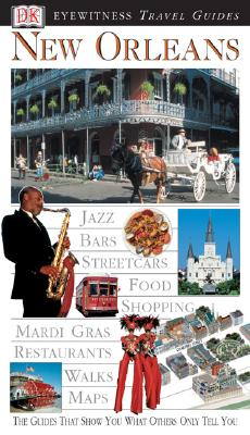 Eyewitness Travel Guide to New Orleans (Eyewitness Travel Guides), Wood, Marilyn; Writers, DK Travel