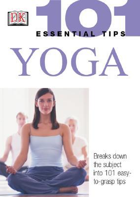 "Yoga (101 Essential Tips), ""Vedanta, Sivananda Yoga Centre, Centre, Sivananda Yoga Vedanta"""