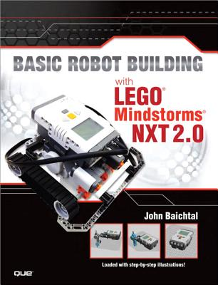 Image for Basic Robot Building With LEGO Mindstorms NXT 2.0