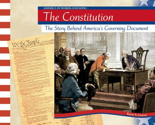 Image for The Constitution: The Story Behind America's Governing Document (America in Words and Song)