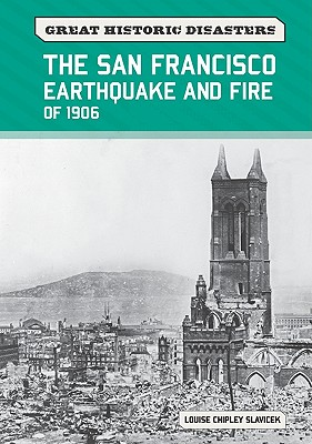 Image for The San Francisco Earthquake and Fire of 1906 (Great Historic Disasters)