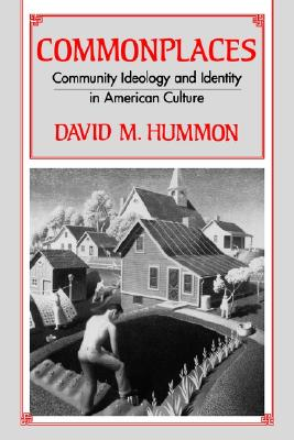 Image for Commonplaces: Community Ideology and Identity in American Culture (SUNY series in the Sociology of Culture)