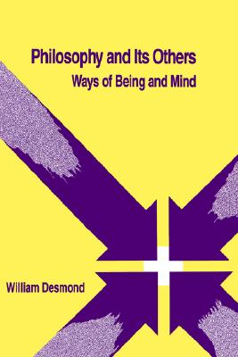 Image for Philosophy and Its Others: Ways of Being and Mind (SUNY series in Systematic Philosophy)