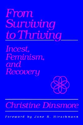 Image for From Surviving to Thriving: Incest, Feminism, and Recovery (SUNY Series in the Psychology of Women) (Suny Series, Psychology of Women)