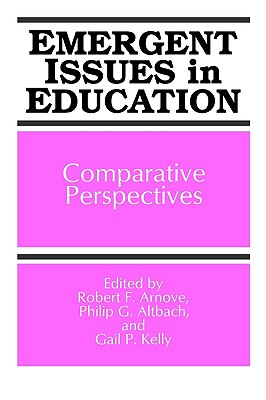 Emergent Issues in Education: Comparative Perspectives (SUNY series, Frontiers in Education)
