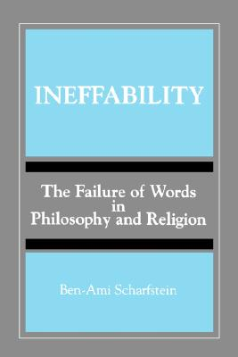 Image for Ineffability: The Failure of Words in Philosophy and Religion (SUNY Series, Toward a Comparative Philosophy of Religions)