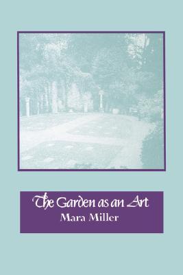 The Garden as an Art, Miller, Mara