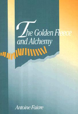 Image for The Golden Fleece and Alchemy (SUNY series in Western Esoteric Traditions)